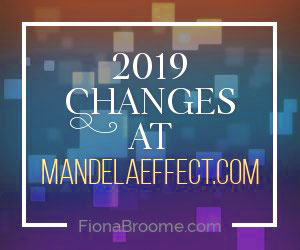2019 changes at MandelaEffect.com and Fiona Broome's other websites.