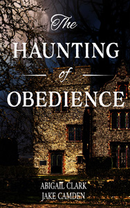 Haunting of Obedience ghost horror story