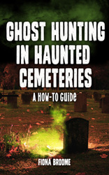 Ghost Hunting in Haunted Cemeteries