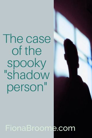 The case of the spooky shadow person