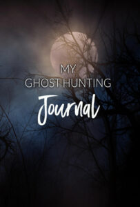 My Ghost Hunting Journal
